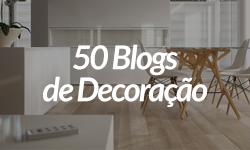 50 Blogs de Decoração
